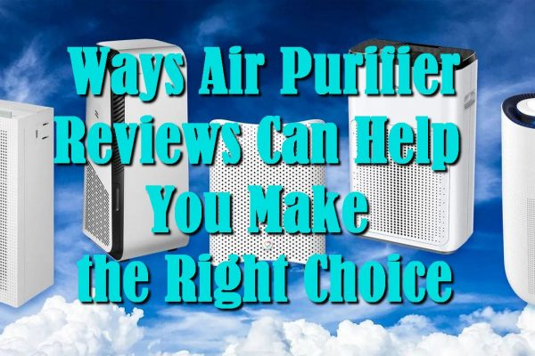 Ways Air Purifier Reviews Can Help You Make the Right Choice